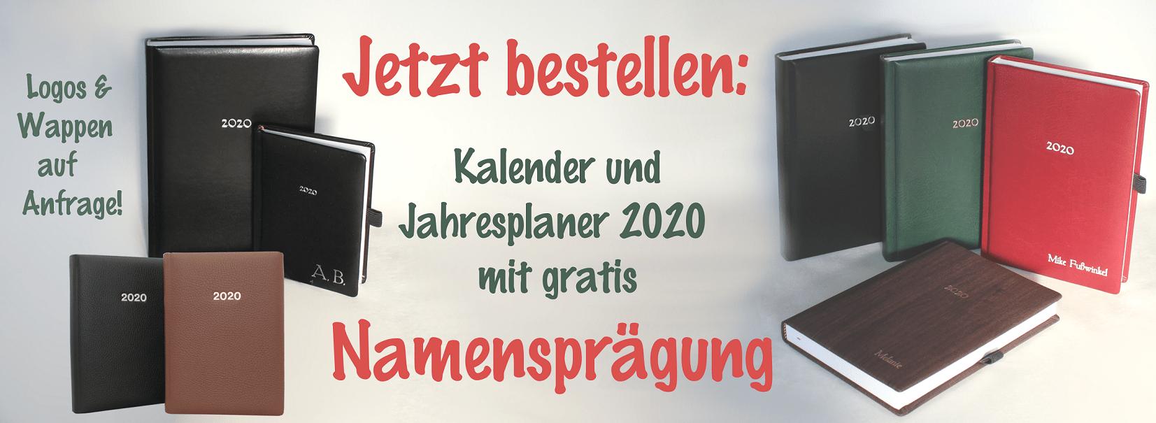 Jetzt bestellen: Kalender und Jahresplaner 2020 mit gratis Namensprägung. Logos & Wappen auf Anfrage!